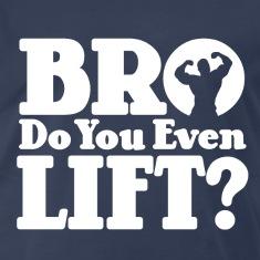 Bro-Do-You-Even-Lift-